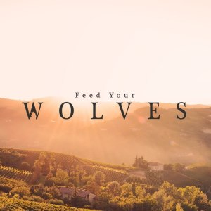 Feed Your Wolves-jpg.com